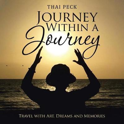 Journey Within a Journey by Thai Peck