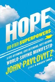 Hope and Other Superpowers by John Pavlovitz