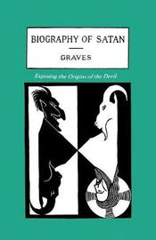 The Biography of Satan by Kersey Graves