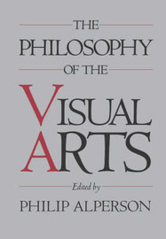 The Philosophy of the Visual Arts