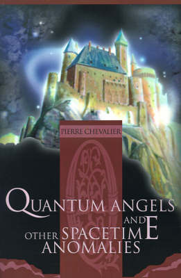 Quantum Angels and Other Spacetime Anomalies by Pierre Chevalier image
