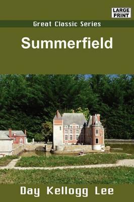 Summerfield by Day Kellogg Lee
