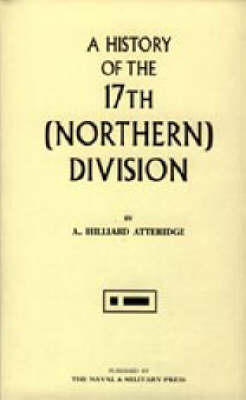 History of the 17th (northern) Division by A.Hilliard Atteridge