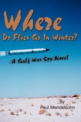 Where Do Flies Go in Winter? by Paul Mendelsohn image
