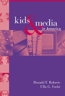 Kids and Media in America by Donald F. Roberts image