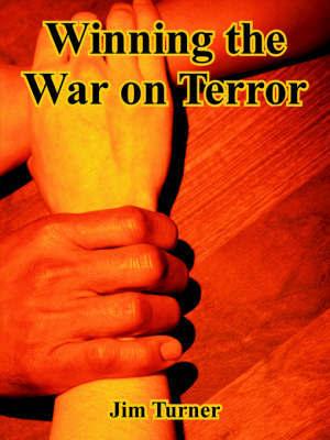 Winning the War on Terror by Jim Turner image