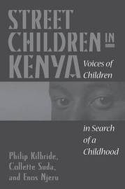 Street Children in Kenya by Philip L. Kilbride
