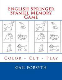 English Springer Spaniel Memory Game: Color - Cut - Play by Gail Forsyth image