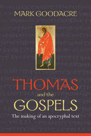 Thomas and the Gospels by Mark Goodacre