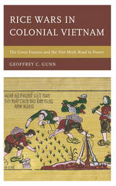Rice Wars in Colonial Vietnam by Geoffrey C. Gunn