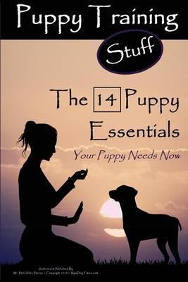 Puppy Training Stuff - The 14 Puppy Essentials by MR Paul Alllen Pearce image