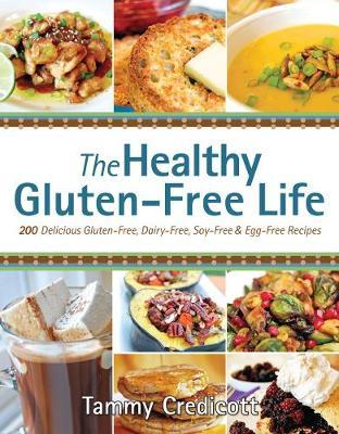 The Healthy Gluten-free Life by Tammy Credicott