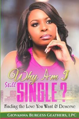 Why Am I Still Single? by Giovanna Burgess Geathers