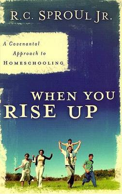 When You Rise Up by R.C. Sproul