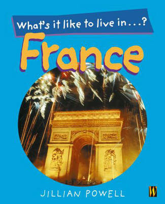Looking at Countries: France by Jillian Powell