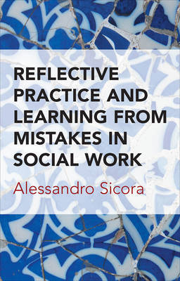 Reflective practice and learning from mistakes in social work by Alessandro Sicora