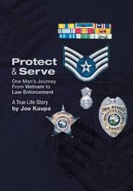 Protect & Serve by Joe Kaupa