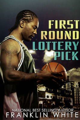 First Round Lottery Pick by Franklin White