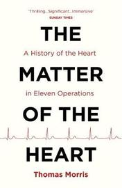 The Matter of the Heart by Thomas Morris image