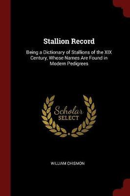 Stallion Record by William Chismon