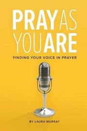 Pray as You Are by Laura Murray image