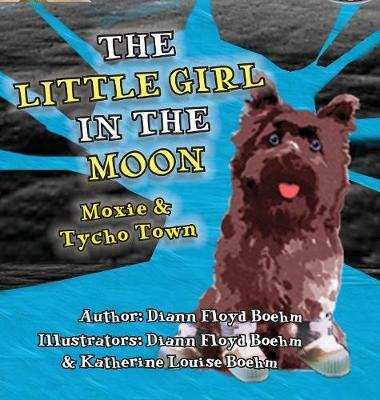 The Little Girl in the Moon - Moxie & Tycho Town by DiAnn Floyd Boehm image