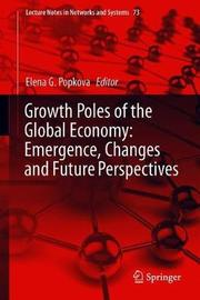 Growth Poles of the Global Economy: Emergence, Changes and Future Perspectives