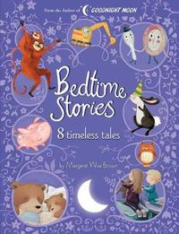 Bedtime Stories: 8 Timeless Tales by Margaret Wise Brown by Margaret Wise Brown