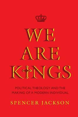 We Are Kings by Spencer Jackson