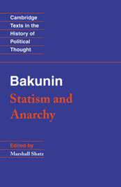 Cambridge Texts in the History of Political Thought by Mikhail Bakunin