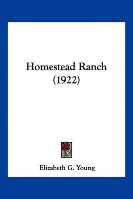 Homestead Ranch (1922) by Elizabeth G Young image