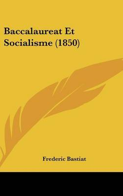 Baccalaureat Et Socialisme (1850) by Frederic Bastiat image