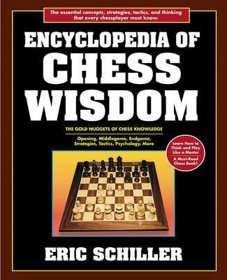 Encyclopedia of Chess Wisdom by Eric Schiller
