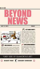 Beyond News by Sanjeev Shekhar