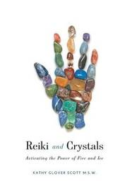 Reiki and Crystals by Kathy Glover Scott