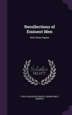 Recollections of Eminent Men by Cyrus Augustus Bartol image