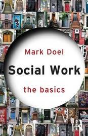 Social Work: The Basics by Mark Doel
