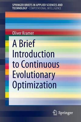 A Brief Introduction to Continuous Evolutionary Optimization by Oliver Kramer image