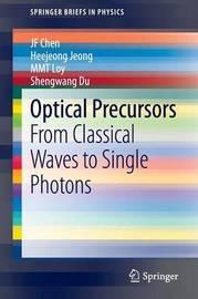 Optical Precursors by J. F. Chen