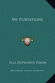 My Flirtations by Ella Hepworth Dixon