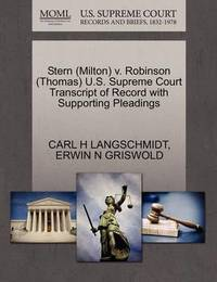 Stern (Milton) V. Robinson (Thomas) U.S. Supreme Court Transcript of Record with Supporting Pleadings by Carl H Langschmidt