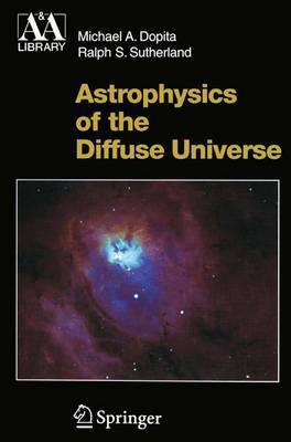 Astrophysics of the Diffuse Universe by Michael A. Dopita