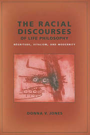 The Racial Discourses of Life Philosophy by Donna V. Jones image