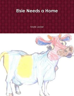 Elsie Needs a Home by Mark Lester image