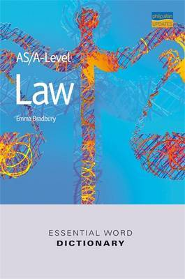 AS/A-level Law Essential Word Dictionary by E. Bradbury