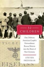 50 Children by Steven Pressman