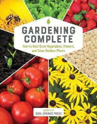 Gardening Complete by Editors of Cool Springs Press