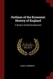 Outlines of the Economic History of England by Hugh O. Meredith image