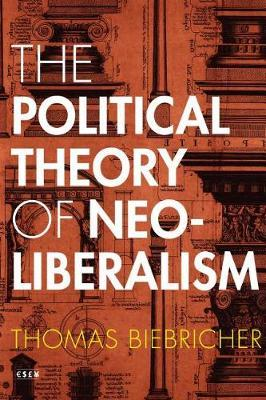 The Political Theory of Neoliberalism by Thomas Biebricher image