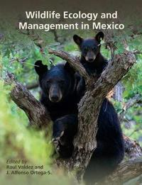 Wildlife Ecology and Management in Mexico by Raul Valdez